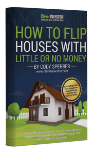 Cody Sperber - How to flip houses with little or no money